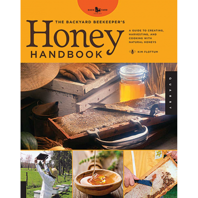 The Backyard Beekeeper's Honey Handbook